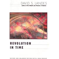 Revolution in Time: Clocks and the Making of the Modern World, Revised and Enlarged Edition (Revised and Enlarged)