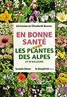 En bonne santé avec les plantes des Alpes et d'ailleurs par Busser