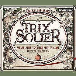 Zauberlehrling voller Fehl und Adel (Trix Solier 1)