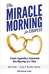 The Miracle Morning for Couples: Create Legendary Connections One Morning at a Time Paperback
