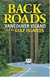 Backroads of Vancouver Island and the Gulf Islands, Joan Donaldson-Yarmey, 1551050994