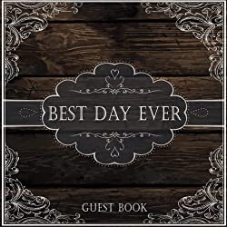 Best Day Ever Guest Book: Wedding Guest Book