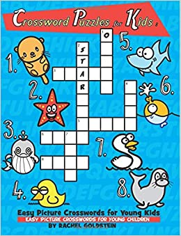 Crossword Puzzles For Kids Easy Picture Crosswords Young Children Rachel A Goldstein 9781978026797