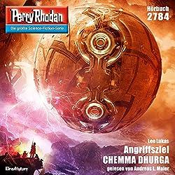 Angriffsziel CHEMMA DHURGA (Perry Rhodan 2784)