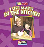 I Use Math in the Kitchen, Joanne Mattern, 0836848578
