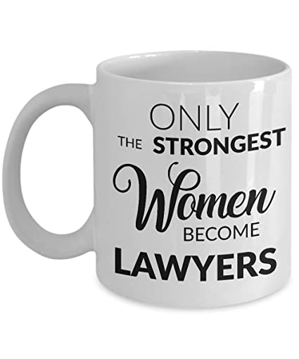 Attorney Mug Lawyer Gifts Law School Graduation Gift Idea for Her Only the Strongest Women Become Lawyers Coffee Cup