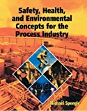 img - for Safety, Health, and Environmental Concepts for the Process Industry by Michael Speegle (2005-01-02) book / textbook / text book