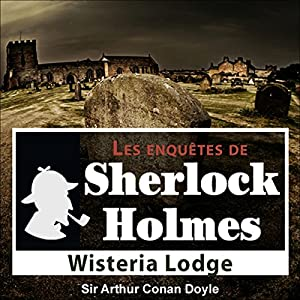Wisteria Lodge (Les enquêtes de Sherlock Holmes 54) Audiobook