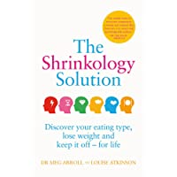 The Shrinkology Solution: Discover your eating type, lose weight and keep it off – for life