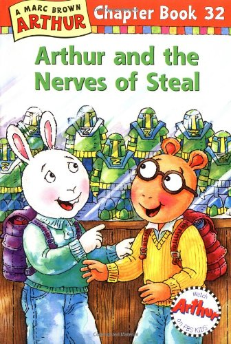 Arthur And The Nerves Of Steal A Marc Brown Chapter Book 32