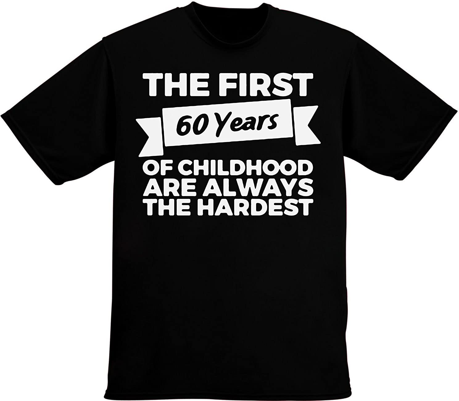 idcommerce The First 60 Years of Childhood are The Hardest Men's T-Shirt