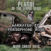 Plague of the Living Dead: The Z-Day Trilogy, Book 3 | Mark Cusco Ailes