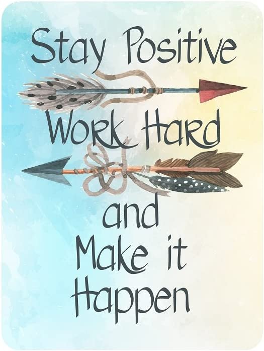 Motivational Signs for Home & Office, 10.5 x 8.5 'Stay Positive, Work Hard & Make It Happen' Inspirational Signs, Inspirational Wall Art Tin Signs w/Motivational Quotes, Cute Inspirational Wall Signs