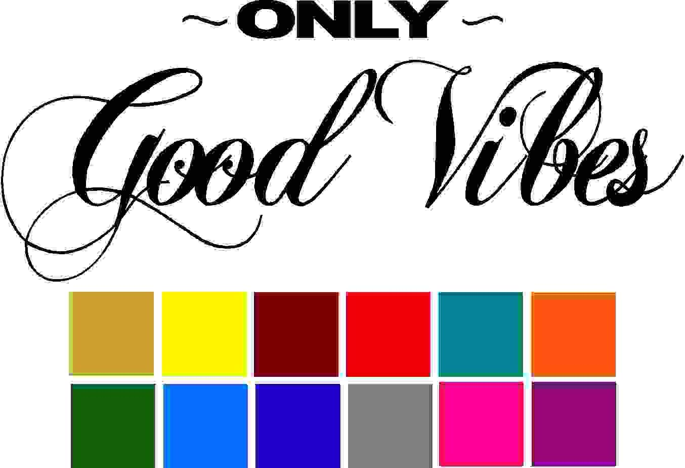 Only Good Vibes Quote Car Window Tumblers Wall Decal Sticker Vinyl Laptops Cellphones Phones Tablets Ipads Helmets Motorcycles Computer Towers V and T Gifts