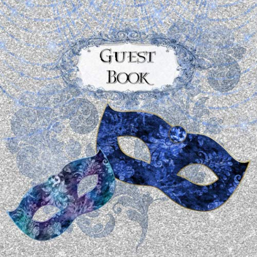 Guest Book: Masquerade Party Sign In, Wishes, Messages, and Comments | Includes Gift Log | -