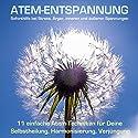 Atem-Entspannung - Soforthilfe bei Stress, Ärger, inneren und äußeren Spannungen: 11 einfache Atem-Techniken für Selbstheilung, Harmonisierung, Verjüngung Hörbuch von Patrick Lynen Gesprochen von: Patrick Lynen