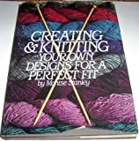 Creating and Knitting Your Own Designs for a Perfect Fit, Stanley, Montse, 0060150548