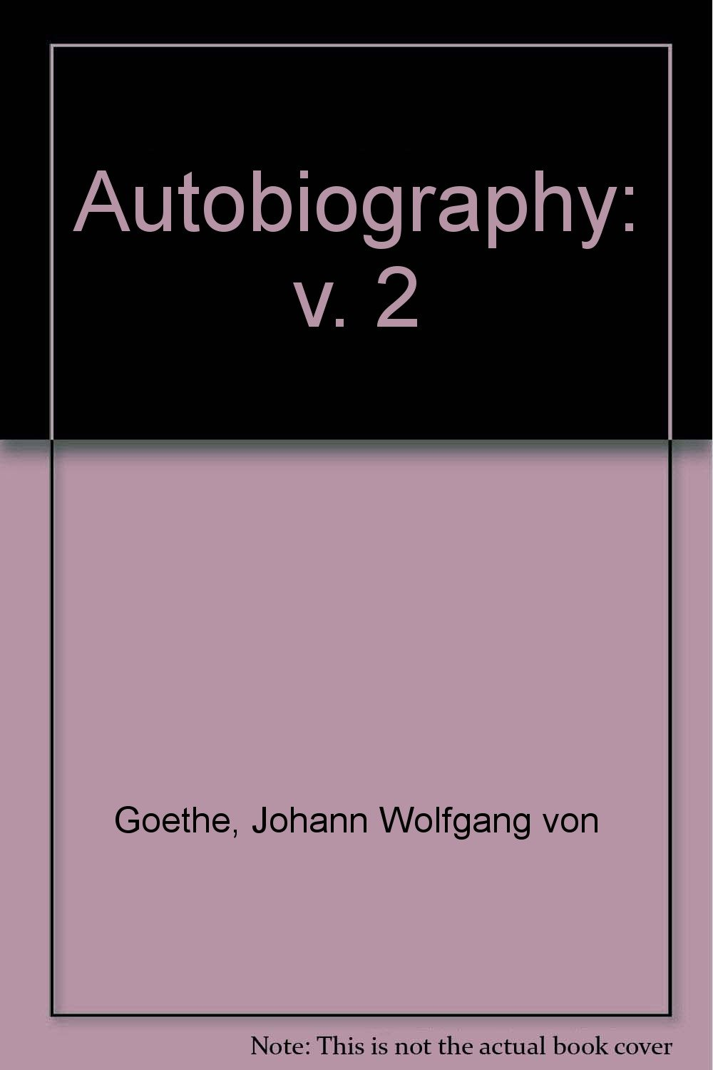 the-autobiography-of-johann-wolfgang-von-goethe