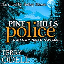 Pine Hills Police: Four Complete Novels Audiobook by Terry Odell Narrated by Kelley Hazen