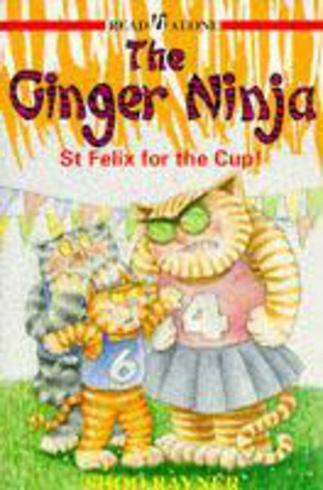 Ginger Ninja 4 - St Felix for Cup (Bk. 4): Rayner ...