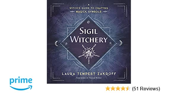 Amazon com: Sigil Witchery: A Witch's Guide to Crafting Magick