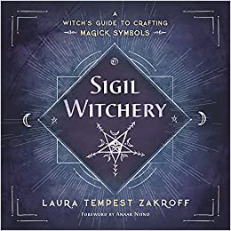 Amazon com: Sigil Witchery: A Witch's Guide to Crafting