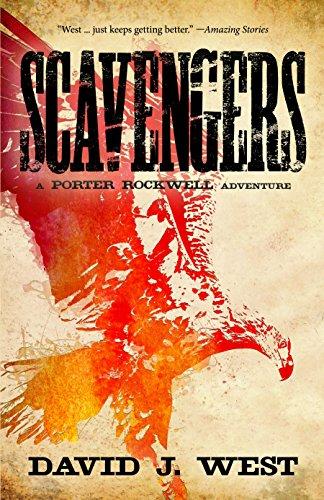 SCAVENGERS: A Porter Rockwell Adventure