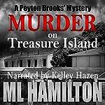 Murder on Treasure Island: A Peyton Brooks' Mystery, Volume 7 | M.L. Hamilton