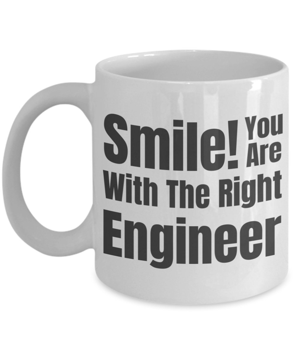 Enginer Mug - Smile! You Are With The RightEngineer - Traffic Army Aeronautical Flight Network Electrical Biomedical Chemical Petroleum Sound Civil M by Cheeky Little Thing