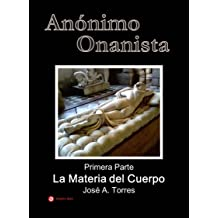 Anónimo Onanista (La Materia del Cuerpo) (Spanish Edition) Sep 23, 2012