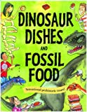 Dinosaur Dishes & Fossil Food