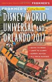 Frommer s EasyGuide to Disney World, Universal and Orlando 2017 (Easy Guides)