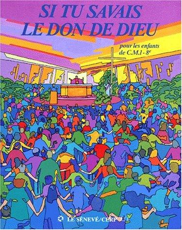 si-tu-savais-le-don-de-dieu-enfant-cm1-french-edition