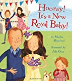 Hooray! It's a New Royal Baby! (Royal Baby 3)
