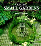img - for Creating Small Gardens book / textbook / text book