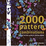 2000 Pattern Combinations: For Graphic, Textile and Craft