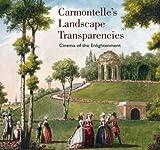 Carmontelle's Landscape Transparencies, Laurence Chatel de Brancion, 0892369094