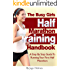 Half Marathon Training (The Busy Girls Half Marathon Training Handbook - A Step By Step Guide To Running Your First Half Marathon)