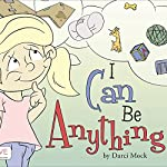 I Can Be Anything | Darci Mock