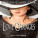 Love Changes | Marsha Casper Cook
