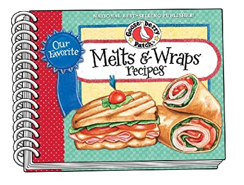 Our Favorite Melts & Wraps Recipes (Our Favorite Recipes Collection)