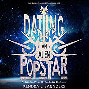 Dating an Alien Pop Star Audiobook