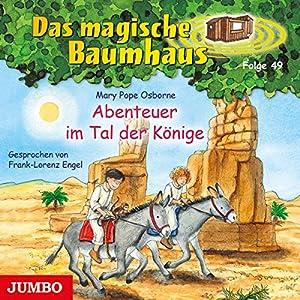 Abenteuer im Tal der Könige (Das magische Baumhaus 49) Hörbuch