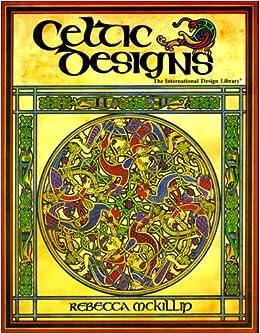 Celtic Designs International Design Library Rebecca McKillip 9780916144753 Amazon Books