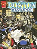 The Boston Massacre, Michael Burgan, 073684368X