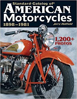 Standard Cat American Motorcycles 1898-8 (Standard Catalog of American Motorcycles)