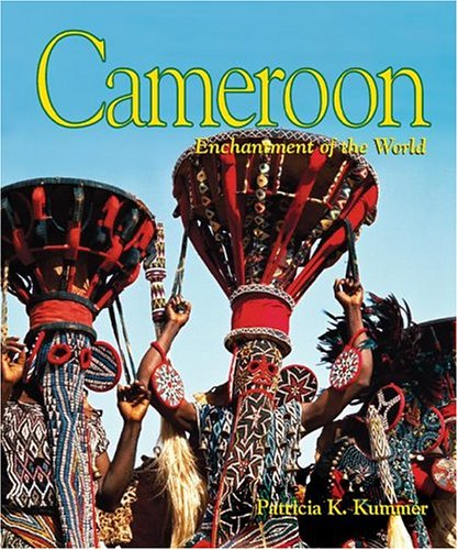 Cameroon (Enchantment of the World Second Series)