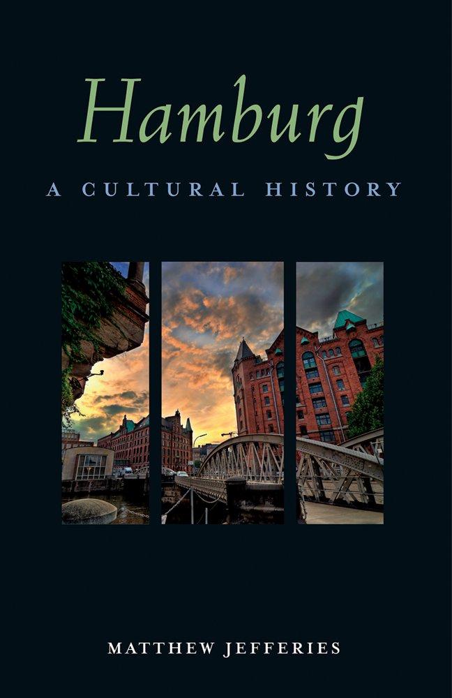 Hamburg: A Cultural History (Cultural Histories) ebook