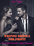 The Ultimate Guide To Writing Erotica For Profit: The Simple Formula To Make Thousands (English Edition)