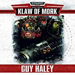 Klaw of Mork: Warhammer 40,000 | Guy Haley